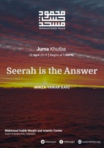 Juma Khutba – Seerah is the Answer – Khutba 11 by Mirza Yawar Baig at Mahmood Habib Masjid and Islamic Centre, Hyderabad