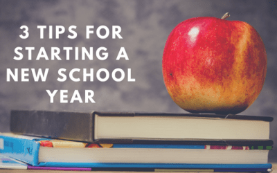 3 Tips for Starting a New School Year