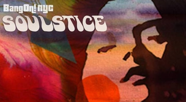 "BangOn!NYC presents ""Soulstice"" Saturday, June 20, 2015"