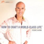How to craft a world craft life de Robin Sharma