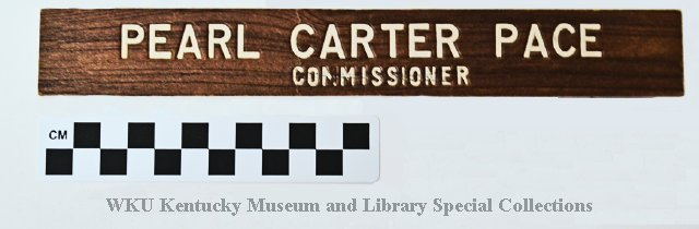 """Nameplate, """"Pearl Carter Pace, Commissioner"""""""