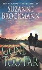 Gone Too Far (Troubleshooters Series, Book #6)