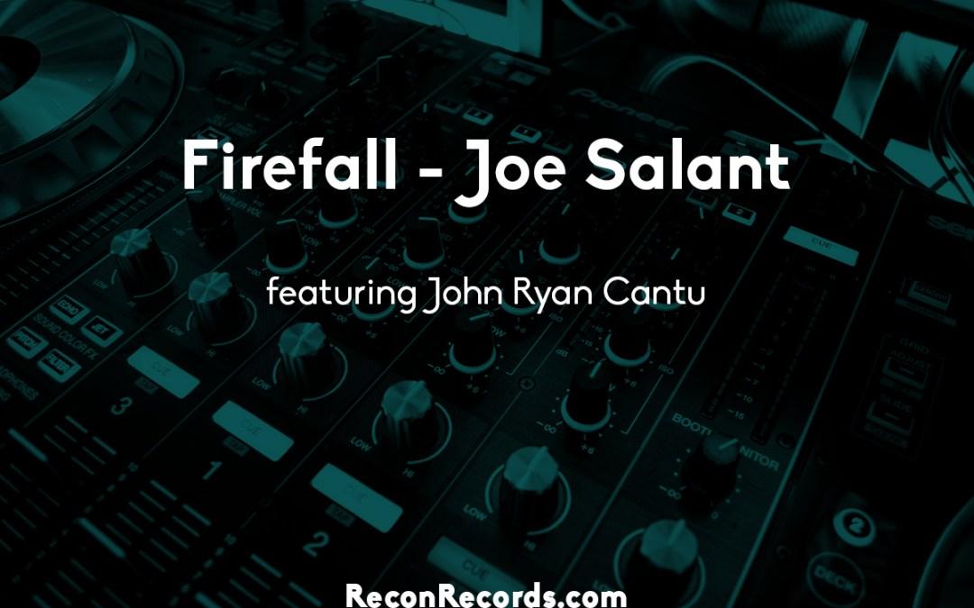 Firefall – Joe Salant, featuring John Ryan Cantu