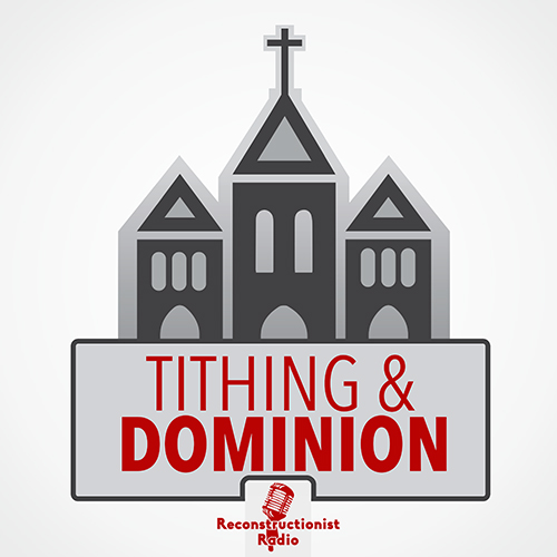 Tithing and Dominion by R.J. Rushdoony of Chalcedon Foundation 1