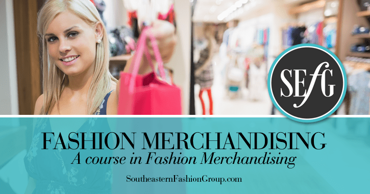 Sign Up for A Course In Fashion Merchandising Fashion Merchandising  A Course in Fashion Merchandising