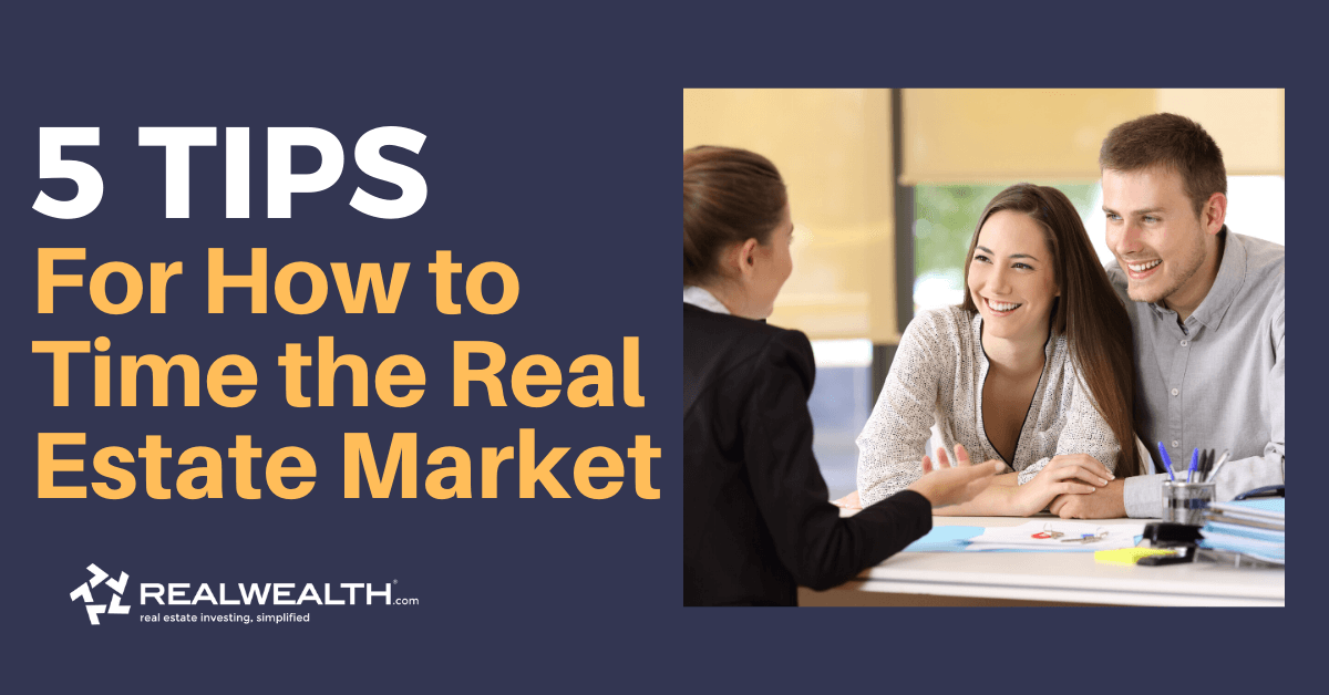 5 Tips For How to Time the Real Estate Market [Free Investor Guide]