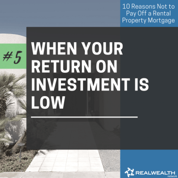 5- When Your Return on Investment is Low