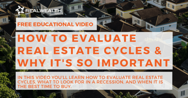 Video About How To Evaluate Real Estate Cycles & Why It Matters?