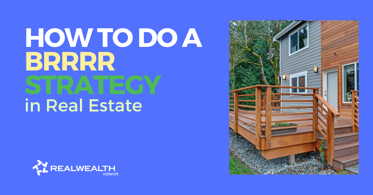 How to do a BRRRR Strategy in Real Estate [Free Investor Guide]