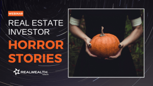 Real Estate Investor Horror Stories Webinar 2019