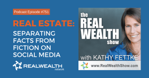 Real Estate: Separating Facts from Fiction on Social Media, Real Wealth Show Podcast Episode #751
