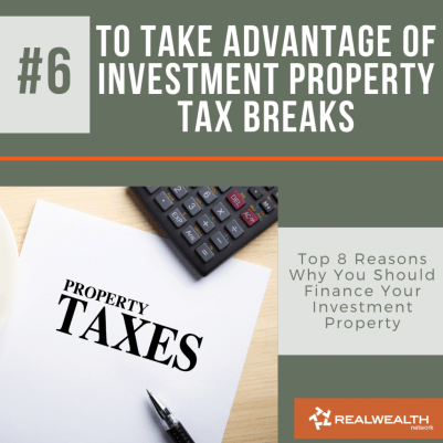 Reason 6 To Take Advantage of Investment Property Tax Breaks