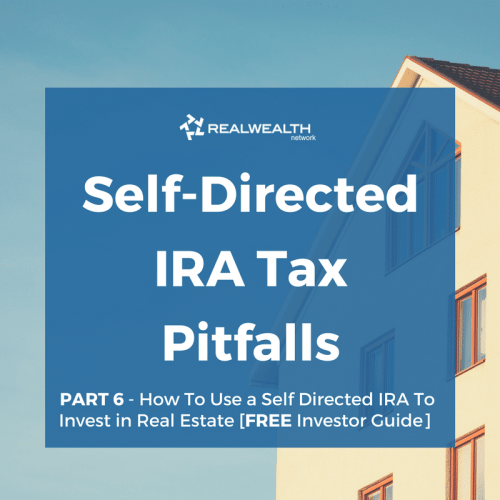 Self-Directed IRA Tax Pitfalls