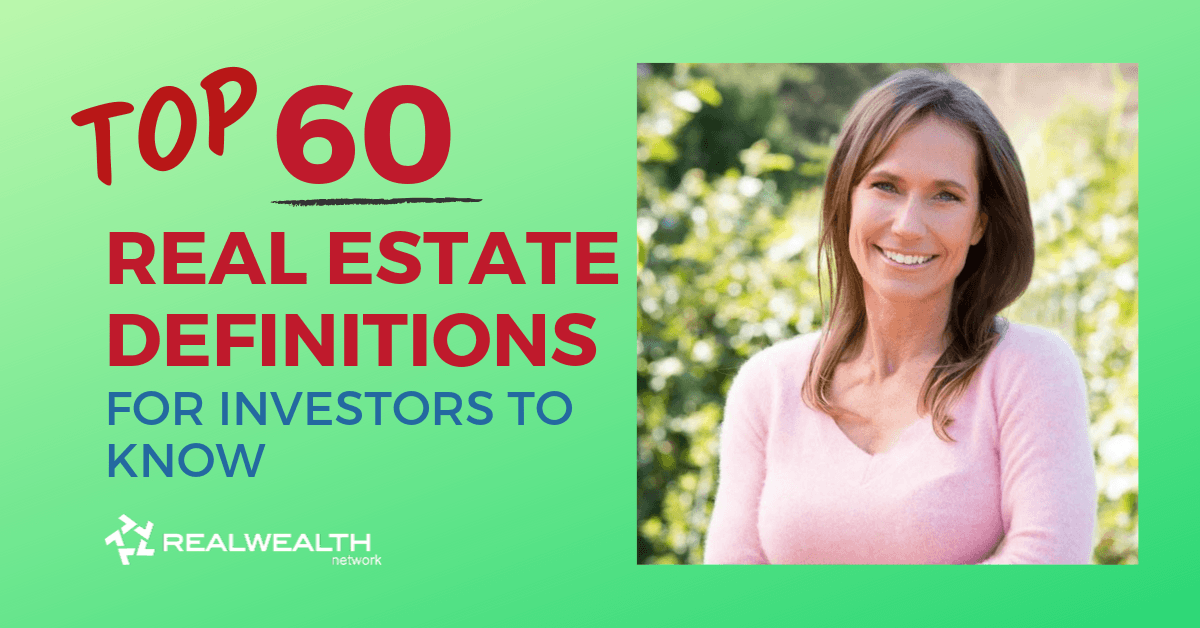 Top 60 Real Estate Definitions for Investors to Know