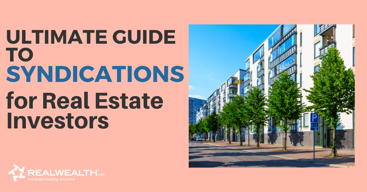 The Ultimate Guide To Syndications for Real Estate Investors (Part 1)