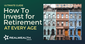 How To Invest for Retirement at Every Age [Ultimate Guide]