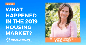 Kathy Fettke's 2019 Housing Market Review