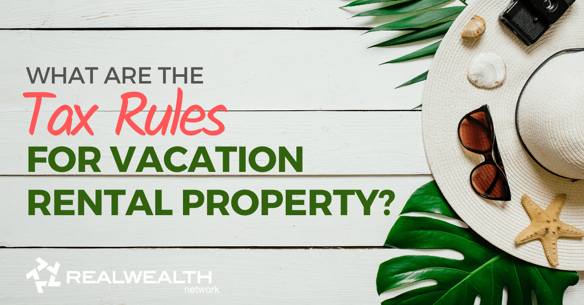 What are the Tax Rules for Vacation Rental Property [Free Investor Guide]