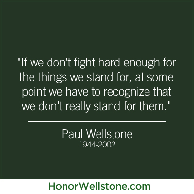 Enable images to see a great quote from Paul Wellstone.