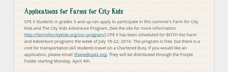 Applications for Farms for City Kids CPE II Students in grades 3 and up can apply to participate in...