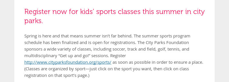 Register now for kids' sports classes this summer in city parks. Spring is here and that means...