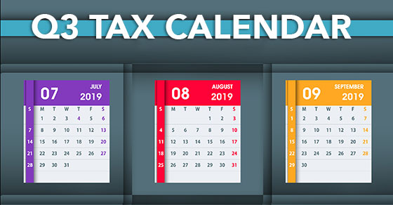 key deadlines q3 2019