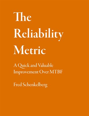 The Reliability Metric: A Quick and Valuable Improvement Over MTBF