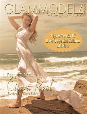 GlamModelz Magazine, Volume 8, Issue 4, Tips & Tricks IV Cierra, April 2015