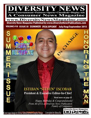 Diversity News Magazine Special Print Summer Edition Featuring and Honoring The Man In Charge Steven Escobar