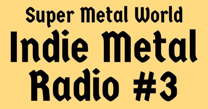 Indie Metal Radio #3