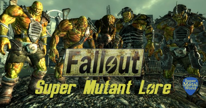Crawl Out Through The Fallout | Super Mutant Lore