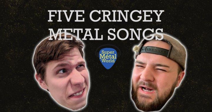 Five Cringey Metal Songs
