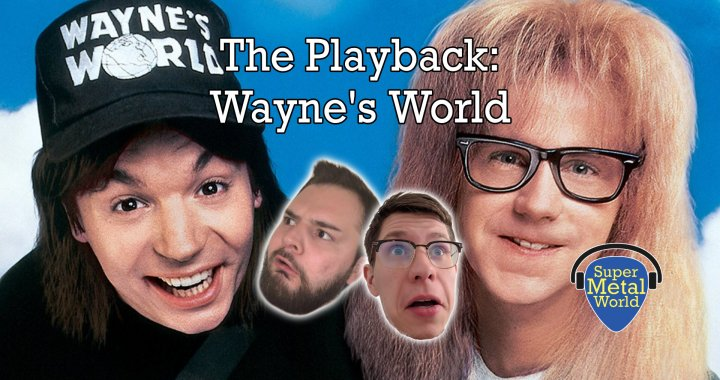 The Playback | Wayne's World