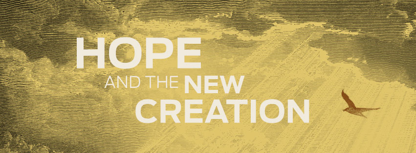 Hope and the New Creation