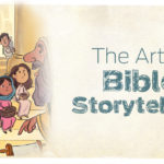 The Art of Bible Storytelling