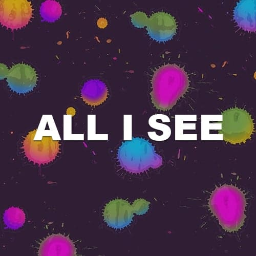 All I See