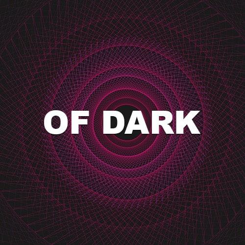 Of Dark