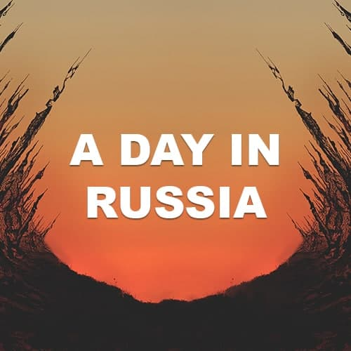 A Day In Russia