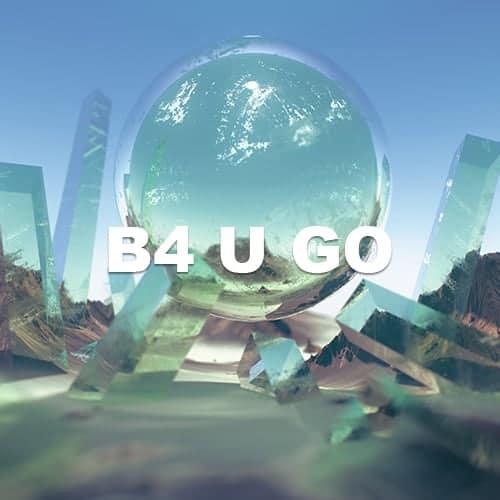 B4 U Go