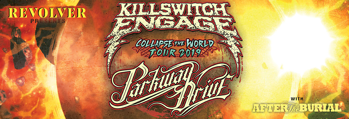 Killswitch Engage Parkway Drive Collapse the World Tour 2019