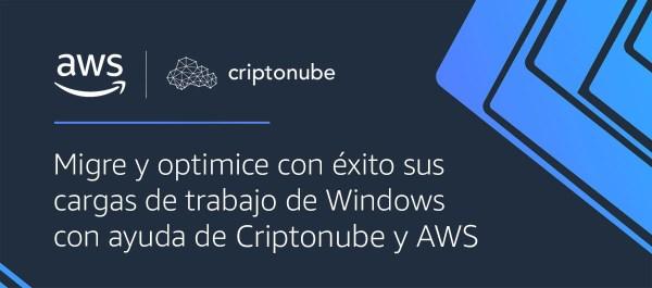 Migre y optimice con éxito sus cargas de trabajo de Windows con ayuda de Criptonube y AWS
