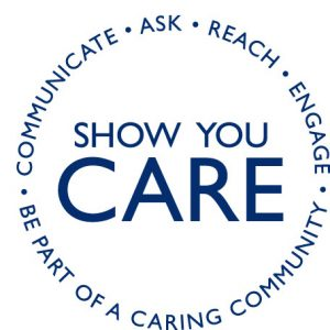 Show You Care: Communicate, Ask, Reach, Engage, Be Part of a Caring Community