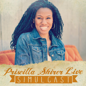 Giveaway: Priscilla Shirer Live Simulcast!