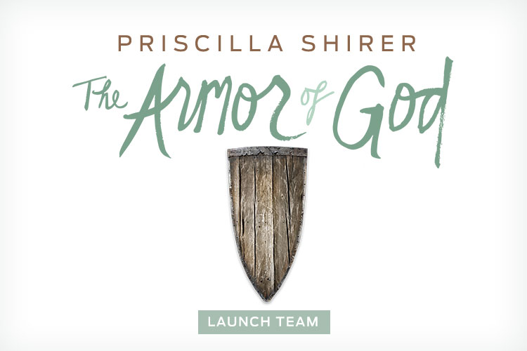 Join Priscilla Shirer's The Armor of God Launch Team!