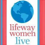 LifeWay Women Live: Equipping Moms