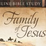 Family of Jesus Online Bible Study | Session 6