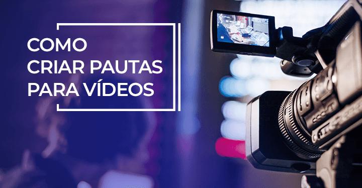criar pautas para vídeos