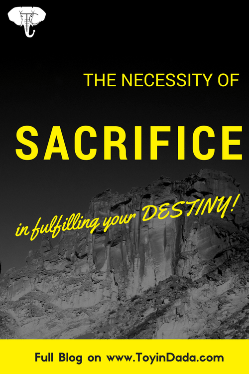 necessity of sacrifice in fulfilling destiny
