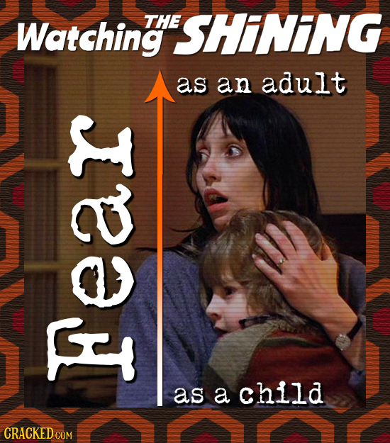 Watching THE SHINING as an adult ar CI E as a child CRACKED COM
