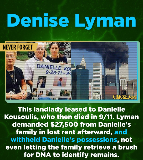 16 All-Time Stunner Jerk Moves - This landlady leased to Danielle Kousoulis, who then died in 9/11. Lyman demanded $27,500 from Danielle's family in l